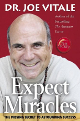 Joe Vitale: Expect Miracles