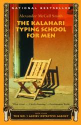 ALEXANDER MCCALL SMITH: The Kalahari Typing School for Men (No. 1 Ladies' Detective Agency)