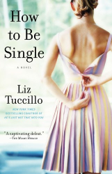 Liz Tuccillo: How to Be Single: A Novel
