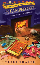 Terri Thayer: Stamped Out (A Stamping Sisters Mystery)