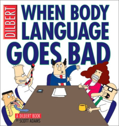 Scott Adams: When Body Language Goes Bad