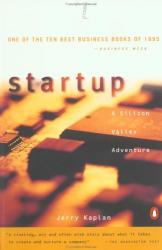 Jerry  Kaplan: Startup : A Silicon Valley Adventure