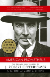 Kai Bird: American Prometheus: The Triumph and Tragedy of J. Robert Oppenheimer