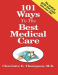Charlotte E. Thompson M.D.: 101 Ways to the Best Medical Care
