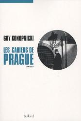 Guy Konopnicki: Les cahiers de Prague