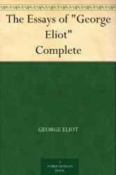 "George Eliot: The Essays of ""George Eliot"" Complete (free Kindle edition)"
