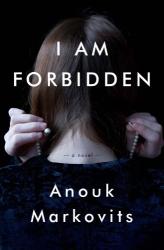 Anouk Markovits: I Am Forbidden