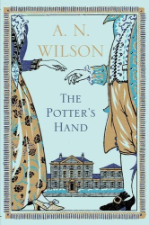 A. N. Wilson: The Potter's Hand