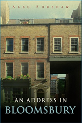 Alec Forshaw: An Address in Bloomsbury