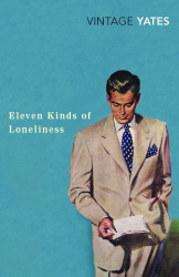 Richard Yates: Eleven Kinds of Loneliness