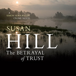 Susan Hill: The Betrayal of Trust (Audiobook)