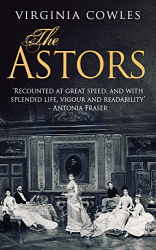 Virginia Cowles: The Astors (Kindle)