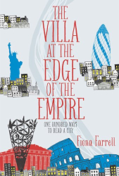 Fiona Farrell: The Villa At the Edge of the Empire : One Hundred Ways to Read a City