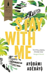 Ayobami Adebayo: Stay With Me