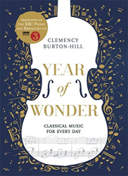 Clemency Burton-Hill: YEAR OF WONDER: Classical Music for Every Day
