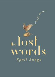 Robert Macfarlane: The Lost Words: Spell Songs