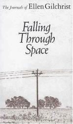 Ellen Gilchrist: Falling Through Space: The Journals of Ellen Gilchrist (Banner Books)