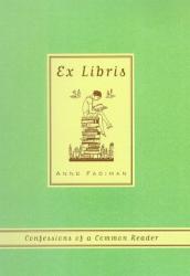 Anne Fadiman: Ex Libris : Confessions of a Common Reader