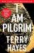Terry Hayes: I Am Pilgrim: A Thriller