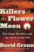 David Grann: Killers of the Flower Moon: The Osage Murders and the Birth of the FBI