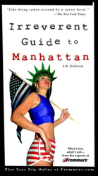 : Frommer's Irreverent Guide to Manhattan