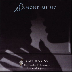 - Karl Jenkins: Diamond Music