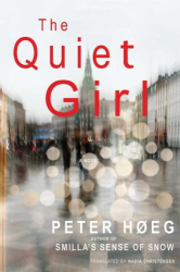 Peter Hoeg: The Quiet Girl