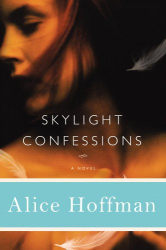 Alice Hoffman: Skylight Confessions