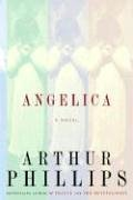 Arthur Phillips: Angelica