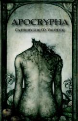 Catherynne M. Valente: Apocrypha