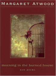 Margaret Atwood: Morning in the Burned House