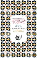 Guinaudeau Z.: Traditional Moroccan Cooking: Recipes from Fez (Serif)