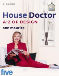 Ann Maurice: House Doctor A--Z of Design