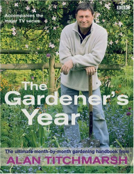 Alan Titchmarsh: Alan Titchmarsh, the Gardener's Year