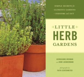 Georgeanne Brennan: Little Herb Gardens: Simple Secrets for Glorious Gardens Indoors and Out