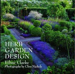 Ethne Clarke: Herb Garden Design