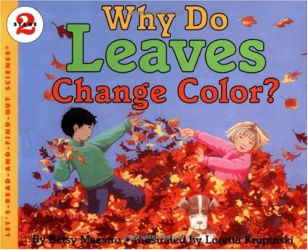 Betsy Maestro: Why Do Leaves Change Color? (Let's-Read-and-Find-Out Science, Stage 2)
