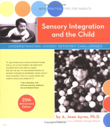 A. Jean Ayres: Sensory Integration and the Child: 25th Anniversary Edition