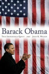 John K. Wilson: Barack Obama: This Improbable Quest