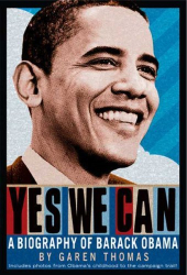 Garen Thomas: Yes We Can: A Biography of Barack Obama