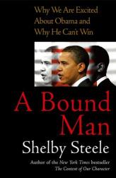 Shelby Steele: A Bound Man