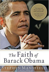 Stephen Mansfield: The Faith of Barack Obama