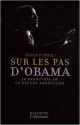 Niels Planel: Sur les pas d'Obama : Le renouveau de la gauche américaine