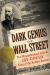 Edward J. Renehan  Jr.: Dark Genius of Wall Street: The Misunderstood Life of Jay Gould, King of the Robber Barons