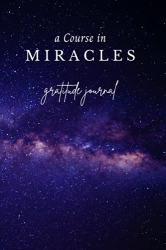 Publications, May Mystic: A Course in Miracles Gratitude Journal: 120 blank lined pages.
