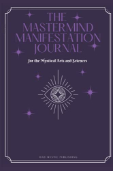 Publishing, Mad Mystic: The Mastermind Manifestation Journal: for the Mystical Arts and Sciences
