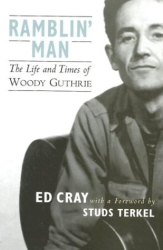 Ed Cray: Ramblin' Man: The Life and Times of Woody Guthrie
