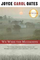 Joyce Carol Oates: WE WERE THE MULVANEYS