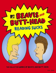 Mike Judge: Reading Sucks : The Collected Works Beavis and Butt-Head (MTV's Beavis & Butt-Head)