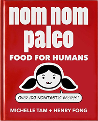 Michelle Tam: Nom Nom Paleo: Food for Humans